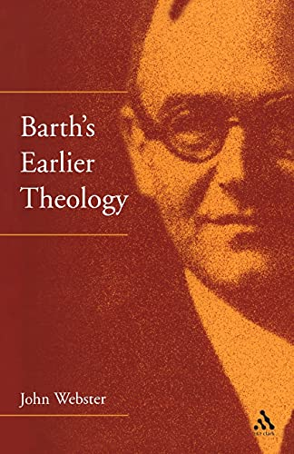 9780567083425: Barth's Earlier Theology: Scripture, Confession and Church