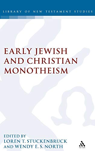 9780567083630: Early Christian and Jewish Monotheism (Journal for the Study of the New Testament, Supplement Series)