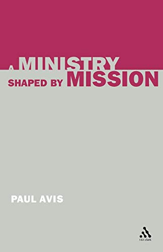 9780567083685: A Ministry Shaped by Mission