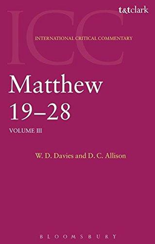 9780567083753: Matthew 19-28: Volume 3 (International Critical Commentary)