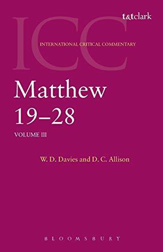 Matthew 19-28: Volume 3 (International Critical Commentary): Davies, W. D.;