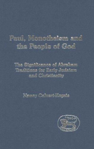 9780567083784: Paul, Monotheism and the People of God: The Significance of Abraham Traditions for Early Judaism and Christianity (Journal for the Study of the New Testament, Vol. 273)