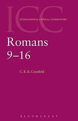 Romans 9-16 (International Critical Commentary) (9780567084156) by C. E. B. Cranfield