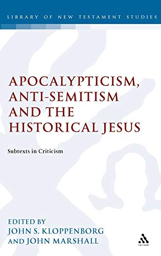 9780567084286: Apocalypticism, Anti-Semitism and the Historical Jesus: Subtexts in Criticism (The Library of New Testament Studies)