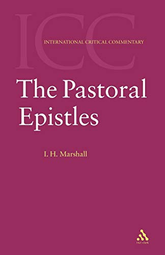The Pastoral Epistles (International Critical Commentary) (0567084558) by I. Howard Marshall