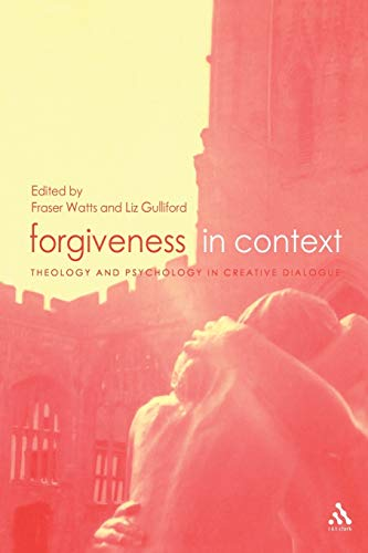 9780567084835: Forgiveness in Context: Theology and Psychology in Creative Dialogue