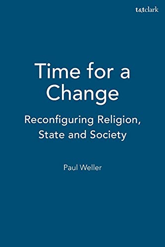 9780567084873: Time for a Change: Reconfiguring Religion, State and Society (Christianity and Contemporary Culture)