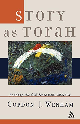 9780567084910: Story as Torah: Reading the Old Testament Ethically