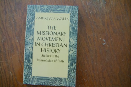 9780567085153: The Missionary Movement in Christian History: Studies in the Transmission ofFaith