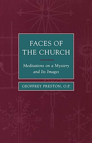 Faces of the Church: Mediations on a Myster and Its Images: Geoffrey Preston
