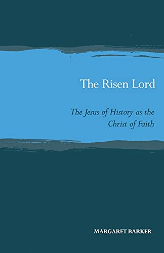 9780567085375: The Risen Lord: Jesus of History as the Christ of Faith (Scottish Journal of Theology. Current Issues in Theology)