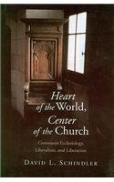 9780567085412: Heart of the World, Center of the Church: