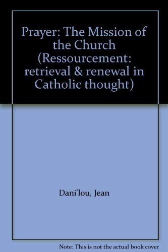 9780567085443: Prayer: The Mission of the Church (Ressourcement: retrieval & renewal in Catholic thought)