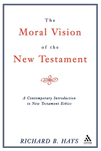 9780567085696: Moral Vision of the New Testament: A Contemporary Introduction To New Testament Ethics