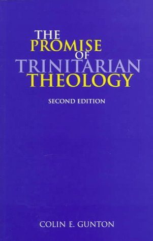 The Promise of Trinitarian Theology (0567085740) by Colin E. Gunton