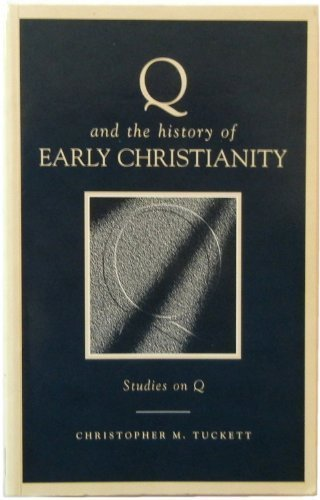 9780567085849: Q and the History of Early Christianity: Studies on Q