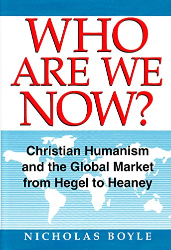 9780567086198: Who are We Now?: Christian Humanism and the Global Market from Hegel to Heaney