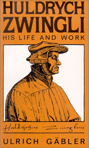 9780567086297: Huldrych Zwingli: His Life and Work