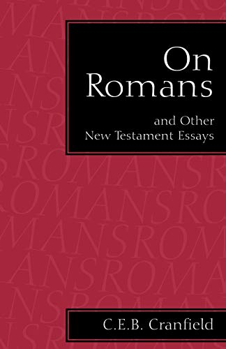 On Romans: and Other New Testament Essays (0567086372) by Cranfield, C. E. B.
