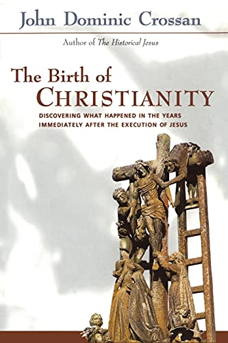9780567086686: Birth of Christianity: Discovering What Happened in the Years Immediately After the Execution of Christ