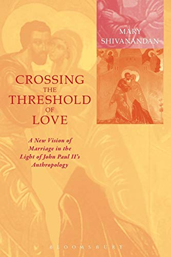 9780567086785: Crossing the Threshold of Love: Contemporary Marriage in the Light of John Paul II's Anthropology