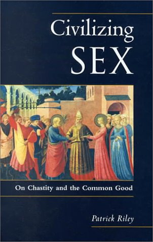 9780567087089: Civilizing Sex: On Chastity and the Common Good (Religious Studies: Bloomsbury Academic Collections)