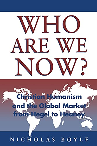 9780567087263: Who Are We Now?: Christian Humanism: Christian Humanism And The Global Market