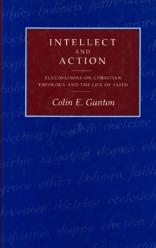 9780567087355: Intellect and Action: Elucidations on Christian Theology Anf the Life of Faith