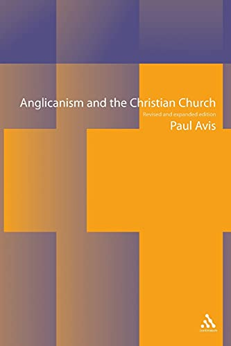 9780567087454: Anglicanism and the Christian Church: Theological Resources in Historical Perspective