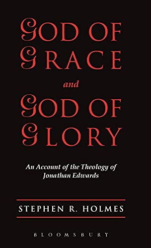 9780567087485: God of Grace & God of Glory: An Account Of The Theology Of Jonathan Edwards