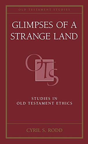9780567087539: Glimpses of a Strange Land: Studies in Old Testament Ethics (Old Testament Studies)