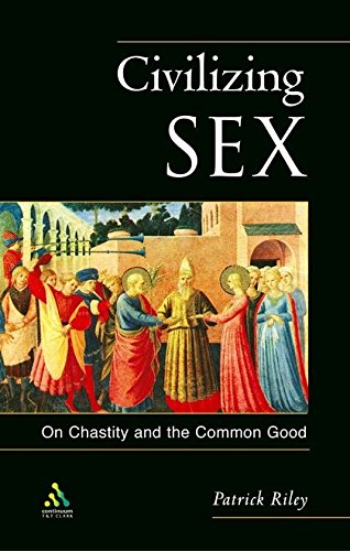 9780567087669: Civilizing Sex: On Chastity and the Common Good