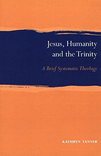 9780567087706: Jesus, Humanity and the Trinity: A Brief Systematic Theology (Sjt Current Studies in Theology Series)