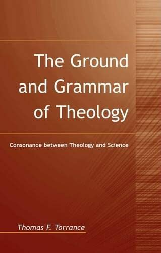 9780567087782: The Ground and Grammar of Theology
