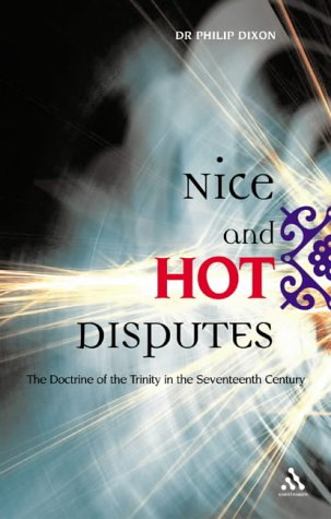9780567088161: Nice and Hot Disputes: The Doctrine of the Trinity in the Seventeenth Century