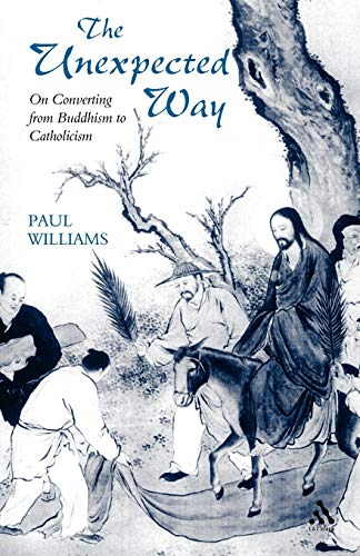 9780567088307: Unexpected Way: On Converting from Buddhism to Catholicism