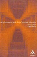 9780567088499: Anglicanism and the Christian Church: Theological Resources in Historical Perspective