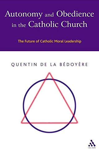9780567088529: Autonomy and Obedience in the Catholic Church: The Future of Catholic Moral Leadership