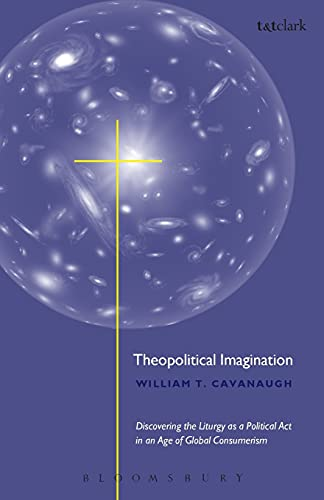9780567088772: Theopolitical Imagination: Christian Practices of Space and Time