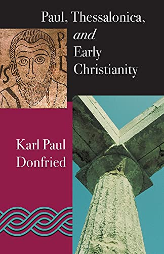Paul Thessalonica and Early Christianity: Karl P. Donfried