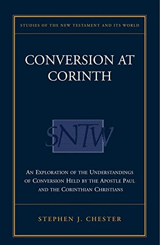 Conversion at Corinth: Perspectives on Conversion in Paul's Theology and the Corinthian Church...