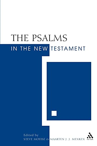 9780567089144: The Psalms in the New Testament (New Testament and the Scriptures of Israel)