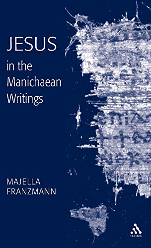 9780567089649: Jesus in the Manichaean Writings