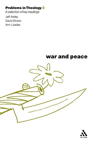 War and Peace: A Selection of Key Readings (Problems in Theology, Vol. 3)