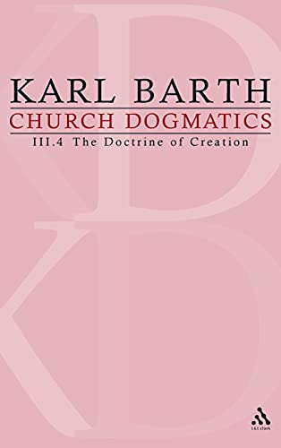 9780567090348: The Doctrine of Creation: The Command of God the Creator (Church Dogmatics, vol. 3, pt. 4)