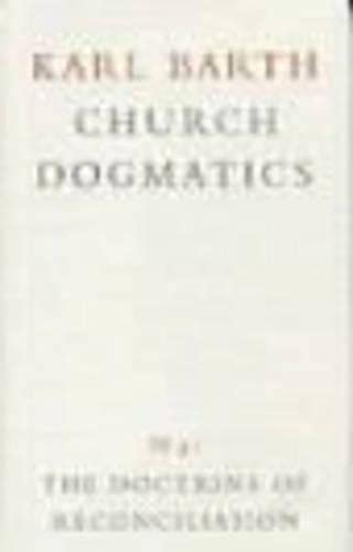 9780567090430: The Doctrine of Reconciliation (Church Dogmatics, Vol. 4, Part 3, 1st Half)