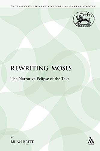 9780567092052: Rewriting Moses: The Narrative Eclipse of the Text (The Library of Hebrew Bible/Old Testament Studies)