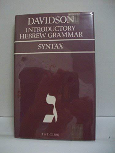 Introductory Hebrew Grammar: Syntax: Davidson, A. B.