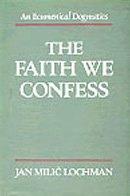 9780567093677: The Faith We Confess
