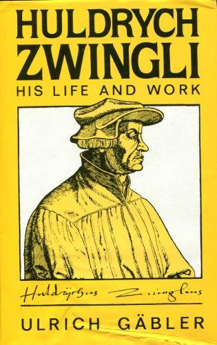 9780567094490: Huldrych Zwingli: His Life & Work